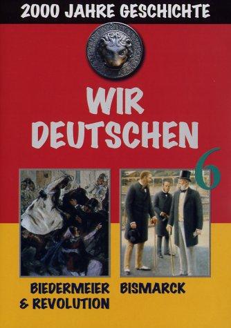 Wir Deutschen 6-Biedermeier & Revolution/Bismarc