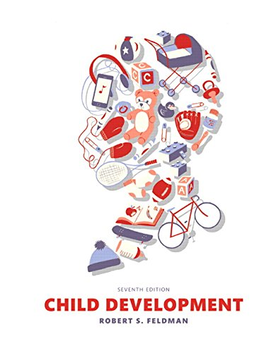 Compare Textbook Prices for Child Development 7 Edition ISBN 9780133852035 by Feldman Ph.D., Robert S.