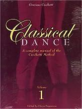 Complete Manual of Classical Dance: Enrico Cecchetti Method, Vol. 1