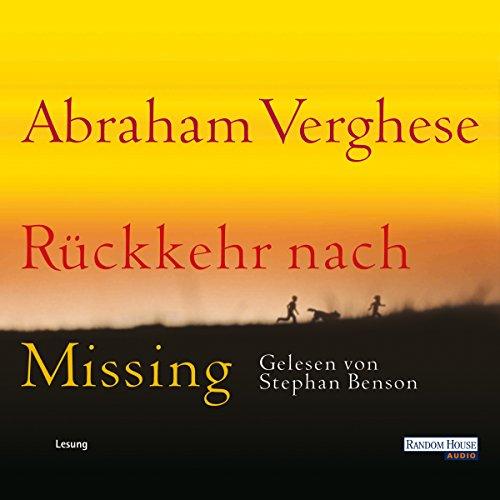 Rückkehr nach Missing                   Autor:                                                                                                                                 Abraham Verghese                               Sprecher:                                                                                                                                 Stephan Benson                      Spieldauer: 10 Std. und 37 Min.     31 Bewertungen     Gesamt 4,1