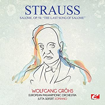 """Strauss: Salome, Op. 54: """"The Last Song of Salome"""" (Digitally Remastered)"""