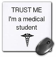3drose 8x 8x 0.25Trust Me I ' am a Medical Studentマウスパッド( MP _ 110017_ 1)