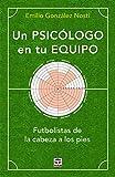 Un psicólogo en tu equipo: Futbolistas de la cabeza a los pies