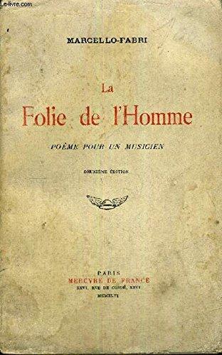 LA FOLIE DE L'HOMME - POEME POUR UN MUSICIEN