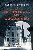 La estrategia del cocodrilo: La autora debuta con una novela negra que la sitúa entre los mejores autores de Dinamarca. (MAEVA noir)
