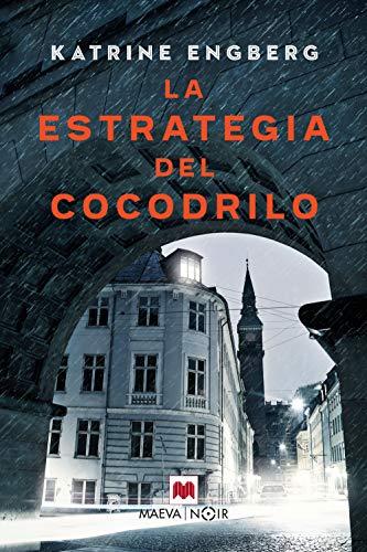 La estrategia del cocodrilo: La autora debuta con una novela negra que la sitúa entre los mejores autores de Dinamarca. (La serie de Korner y Werner nº 1)