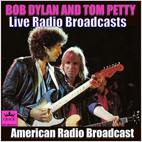 Bob Dylan and Tom Petty Live Radio Broadcasts (Live)