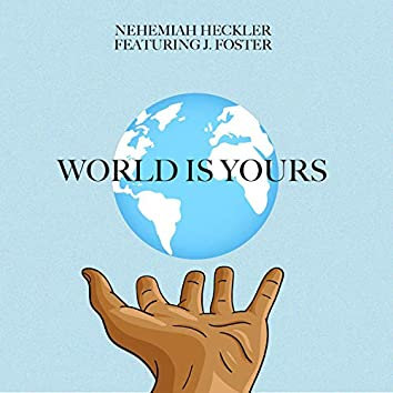 World Is Yours (feat. J. Foster)