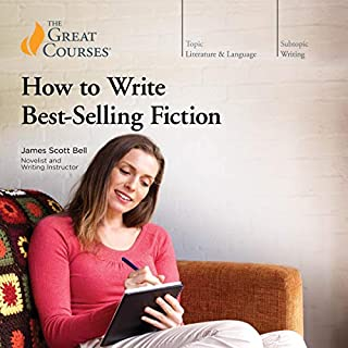 How to Write Best-Selling Fiction                   By:                                                                                                                                 James Scott Bell,                                                                                        The Great Courses                               Narrated by:                                                                                                                                 James Scott Bell                      Length: 12 hrs and 38 mins     5 ratings     Overall 5.0