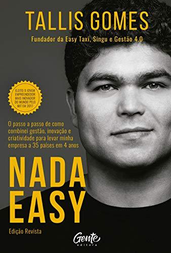 Nada easy (Ed. Revista): O passo a passo de como combinei gestão, inovação e criatividade para levar minha empresa a 35 países em 4 anos