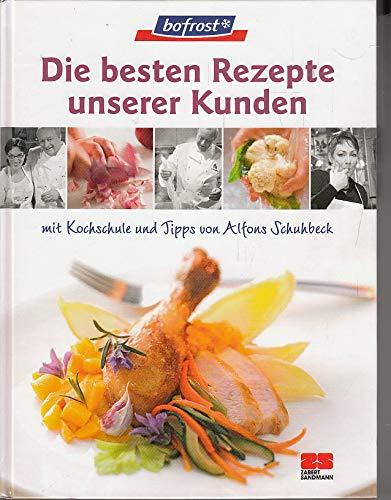 Die besten Rezepte unserer Kunden mit Kochschule und Tipps von Alfons Schuhbeck.
