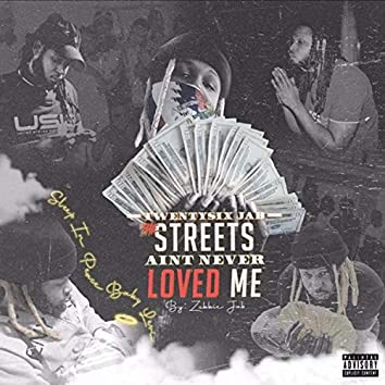 Twentysix Jab (The Streets Ain't Never Loved Me)