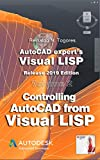Controlling AutoCAD from Visual LISP: Release 2019 edition. (AutoCAD expert's Visual LISP Book 2)