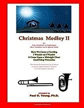 Christmas Medley II: for Four Trombones or Euphoniums and Tuba (Christmas Medley for Trombone Quartet) (Volume 2)