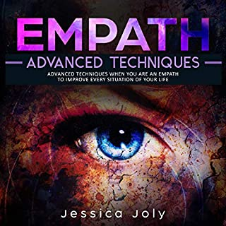 Empath: Advanced Techniques When You Are an Empath to Improve Every Situation of Your Life audiobook cover art