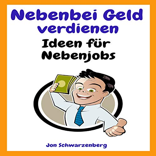 Nebenbei Geld verdienen: Ideen für Nebenjobs [Make Money on the Side: Ideas for Part-Time Jobs] audiobook cover art