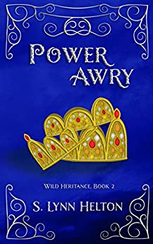 Power Awry (Wild Heritance Book 2) by [S. Lynn Helton]