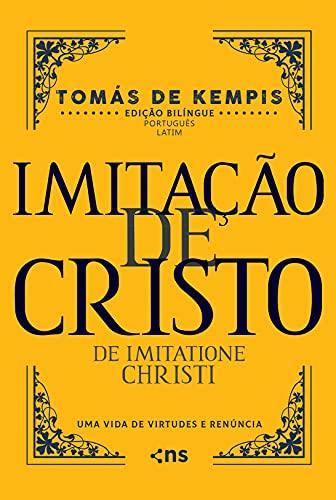Imitação de Cristo: Uma vida de virtudes e renúncia