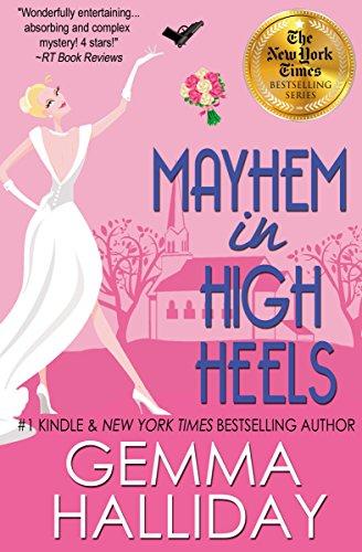 Mayhem in High Heels (High Heels Mysteries #5): a Funny Romantic Mystery