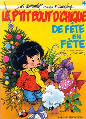 Le P'tit Bout d'Chique, tome 4: De fête en fête