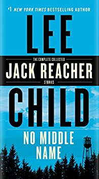 Paperback No Middle Name : The Complete Collected Jack Reacher Short Stories Book