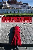 Blessings from Beijing: Inside China's Soft-Power War on Tibet