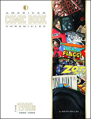 American Comic Book Chronicles: The 1980s: 2