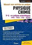 Réussir Son Entrée en Prépas Physique-Chimie - De la Terminale S aux Prépas MPSI - PCSI - PTSI - BCPST