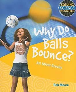 Why Do Balls Bounce?: All about Gravity (Solving Science Mysteries (Paperback))