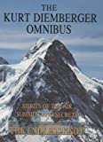 The Kurt Diemberger Omnibus: Spirits of the Air, Summits and Secrets, and The Endless Knot: 'Spirits of the Air', 'Summits and Secrets', 'Endless Knot'