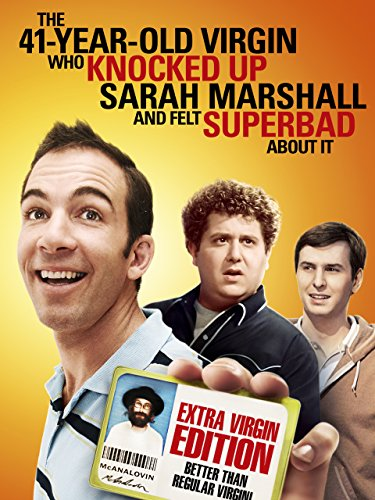 41 Year Old Virgin Who Knocked Up Sarah Marshall and Felt Superbad About It, The