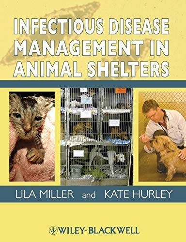 Compare Textbook Prices for Infectious Disease Management in Animal Shelters 1 Edition ISBN 9780813813790 by Miller, Lila,Hurley, Kate