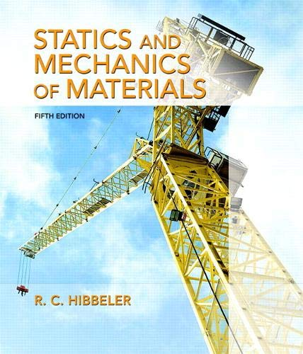 Compare Textbook Prices for Statics and Mechanics of Materials 5 Edition ISBN 9780134382593 by Hibbeler, Russell