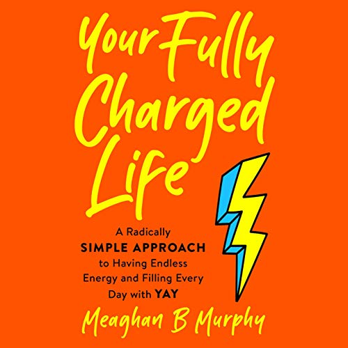 Your Fully Charged Life cover art