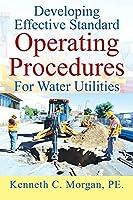 Developing Effective Standard Operating Procedures For Water Utilities