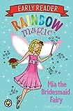 Mia the Bridesmaid Fairy (Rainbow Magic Early Reader)
