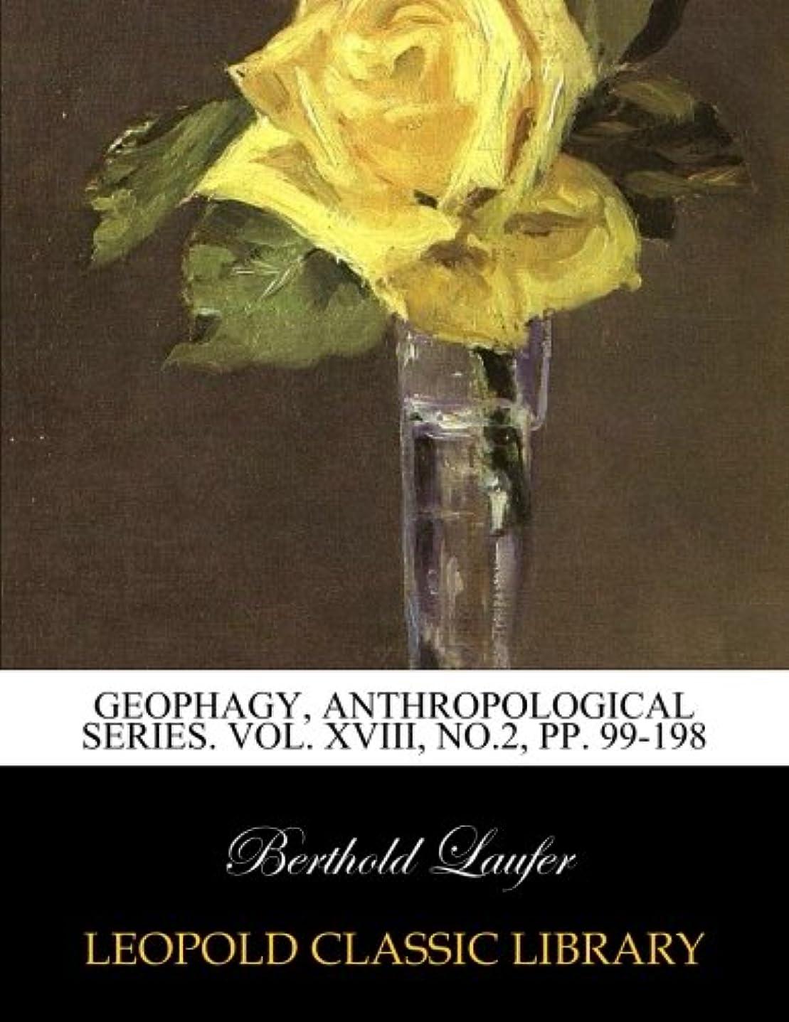 格差エキゾチック飛ぶGeophagy, anthropological series. Vol. XVIII, No.2, pp. 99-198