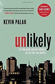 Unlikely: Setting Aside Our Differences to Live Out the Gospel
