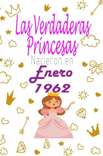 Las Verdaderas Princesas Nacieron en 1962 Enero: CUADERNO DE CUMPLEAÑOS,Regalos de cumpleaños confinamiento 59 años para niña y mujer tía, novia