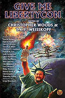 Give Me LibertyCon by [Christopher Woods, T.K.F. Weisskopf]