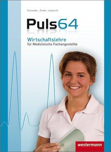 Puls 64: Wirtschaftslehre für Medizinische Fachangestellte: Schülerbuch. 4. Auflage. 2013 von Lötzerich. Roland (2006) Gebundene Ausgabe