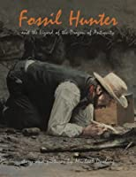 Fossil Hunter: and the Lizard of the Dragon of Antiquity 0990613542 Book Cover