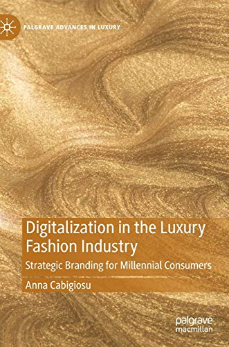 Digitalisation in the Luxury Fashion Industry: Strategic Branding for Millennial Consumers