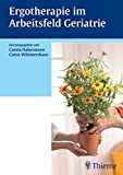 Ergotherapie im Arbeitsfeld Geriatrie - Carola Habermann