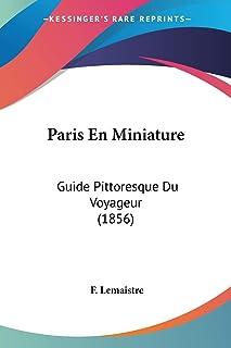 Paris En Miniature: Guide Pittoresque Du Voyageur (1856)