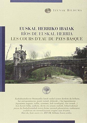 Euskal Herriko Ibaiak - Ríos de Euskal Herria - Les cours d'eau du Pays Basque (Izenak bilduma)