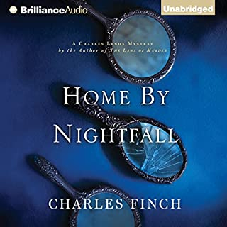Home by Nightfall     A Charles Lenox Mystery              By:                                                                                                                                 Charles Finch                               Narrated by:                                                                                                                                 James Langton                      Length: 8 hrs and 30 mins     260 ratings     Overall 4.4