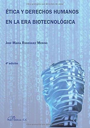 Ética y derechos humanos en la era de la biotecnologia