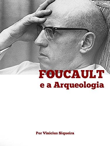 Foucault e a Arqueologia: Guia de Leitura Detalhado para a Arqueologia do Saber