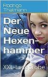 Der Neue Hexenhammer: XXL-Leseprobe   Entführt, als Hexe bezichtigt, verstümmelt